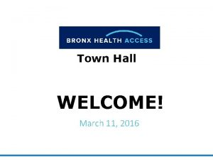 Town Hall WELCOME March 11 2016 Agenda Topic