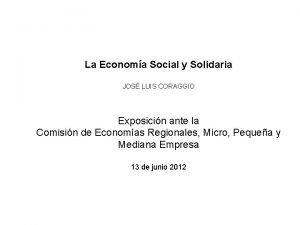 La Economa Social y Solidaria JOS LUIS CORAGGIO