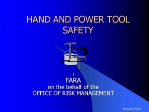 HAND POWER TOOL SAFETY l FARA on the