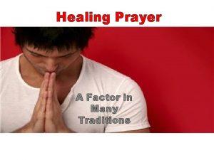 Healing Prayer A Factor in Many Traditions Healing