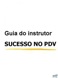 Guia do instrutor Sucesso no PDV Guia do