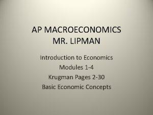 AP MACROECONOMICS MR LIPMAN Introduction to Economics Modules