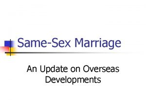 SameSex Marriage An Update on Overseas Developments Canada