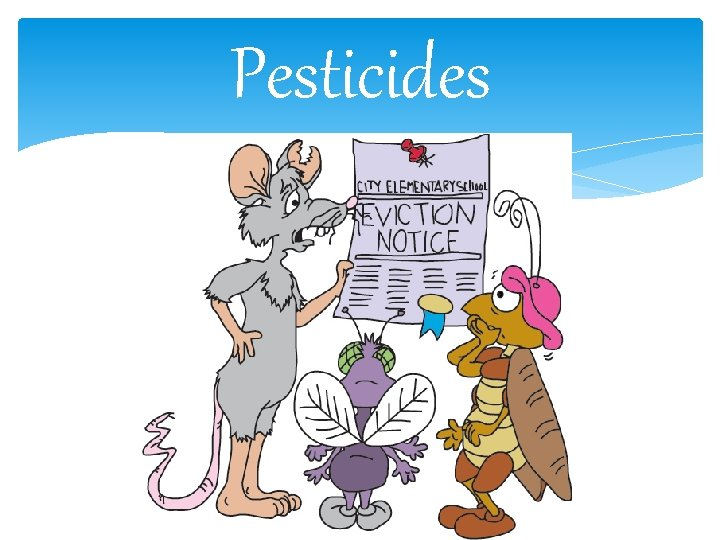 Pesticides Definitions Pesticides Any chemical natural or humanmade