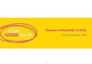 Il quadro dellemofilia in Italia Roma 18 maggio
