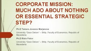 CORPORATE MISSION MUCH ADO ABOUT NOTHING OR ESSENTIAL