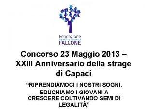 Concorso 23 Maggio 2013 XXIII Anniversario della strage