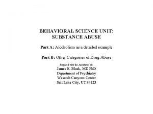 BEHAVIORAL SCIENCE UNIT SUBSTANCE ABUSE Part A Alcoholism
