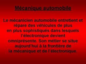 Mcanique automobile Le mcanicien automobile entretient et rpare
