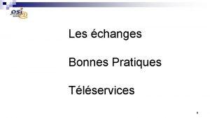 Les changes Bonnes Pratiques Tlservices 1 Les changes
