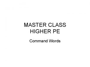 MASTER CLASS HIGHER PE Command Words Command words