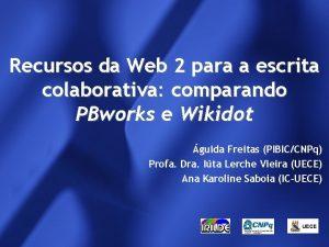 Recursos da Web 2 para a escrita colaborativa