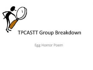 TPCASTT Group Breakdown Egg Horror Poem Title Paraphrase