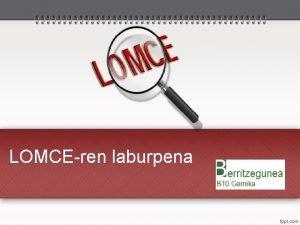 LOMCEren laburpena AURKIBIDEA 1 LOMCE ETA CURRICULUMA 2