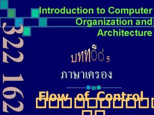 Introduction to Computer Organization and Architecture Flow of