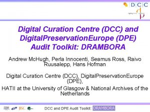 Digital Curation Centre DCC and Digital Preservation Europe
