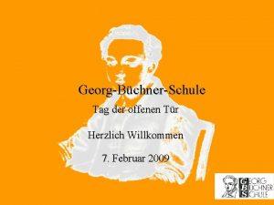GeorgBchnerSchule Tag der offenen Tr Herzlich Willkommen 7