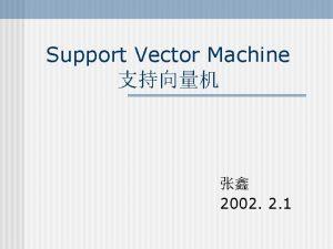 Support Vector Machine 2002 2 1 SVM n