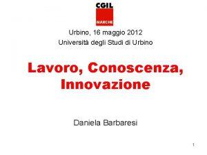 Urbino 16 maggio 2012 Universit degli Studi di