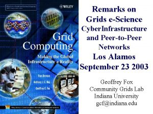 Remarks on Grids eScience Cyber Infrastructure and PeertoPeer
