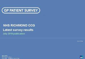 NHS RICHMOND CCG Latest survey results July 2019