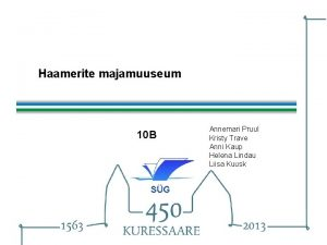 Haamerite majamuuseum 10 B Annemari Pruul Kristy Trave