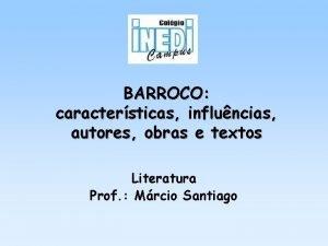 BARROCO caractersticas influncias autores obras e textos Literatura
