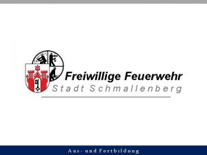 Freiwillige Feuerwehr Stadt Schmallenberg Aus und Fortbildung Grundausbildung