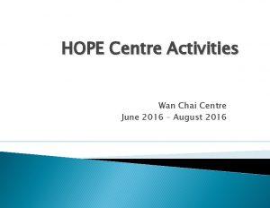 HOPE Centre Activities Wan Chai Centre June 2016