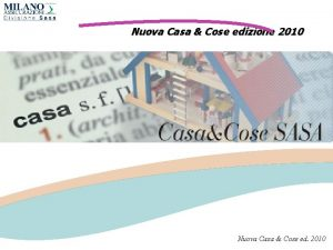 Nuova Casa Cose edizione 2010 Nuova Casa Cose