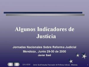 Algunos Indicadores de Justicia Jornadas Nacionales Sobre Reforma