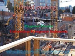 Project crashing Project Management Magister Desain Universitas Komputer