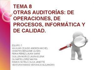 TEMA 8 OTRAS AUDITORAS DE OPERACIONES DE PROCESOS