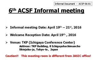 Informal Document ACSF06 01 6 th ACSF Informal
