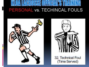 PERSONAL vs TECHINCAL FOULS PERSONAL vs TECHINCAL FOULS