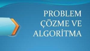 PROBLEM ZME VE ALGORTMA Problem zme Algoritma Code
