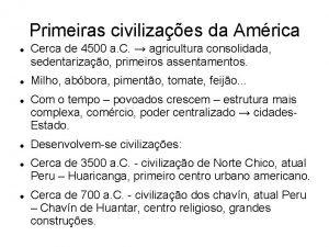Primeiras civilizaes da Amrica Cerca de 4500 a