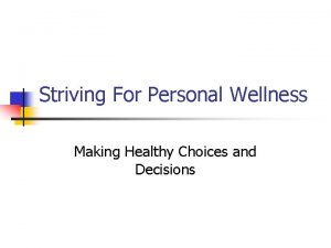 Striving For Personal Wellness Making Healthy Choices and