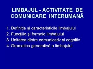 LIMBAJUL ACTIVITATE DE COMUNICARE INTERUMAN 1 Definiia i