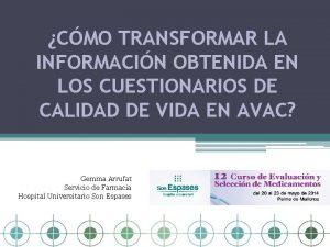 CMO TRANSFORMAR LA INFORMACIN OBTENIDA EN LOS CUESTIONARIOS