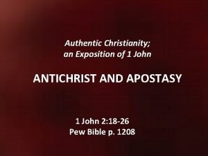 Authentic Christianity an Exposition of 1 John ANTICHRIST