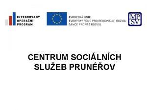 CENTRUM SOCILNCH SLUEB PRUNOV Investor Msto Kada Mrov