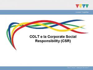 COLT e la Corporate Social Responsibility CSR Cos