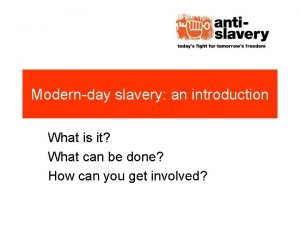 Modernday slavery an introduction What is it What