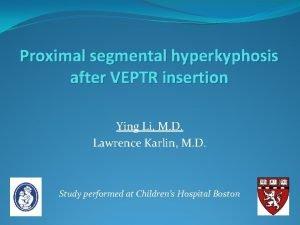 Proximal segmental hyperkyphosis after VEPTR insertion Ying Li