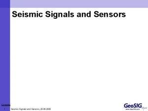 Seismic Signals and Sensors Contents 1 Seismic Signals