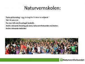 Naturvernskolen Tema p foredrag Legg strategi for vinne
