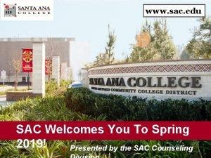 www sac edu SAC Welcomes You To Spring