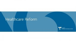 Healthcare Reform Why do we need to reform