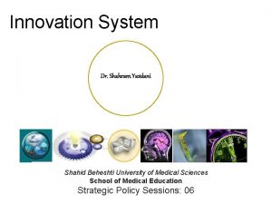 Innovation System Dr Shahram Yazdani Shahid Beheshti University